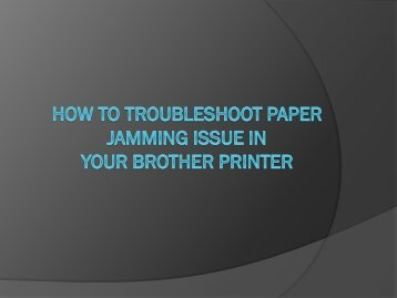 How To Fix Paper Jamming Issue In Your Brother Printer