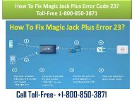 +1-800-209-5399 How To Fix Magic Jack Plus Error Code 23 ?