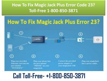 1-800-850-3871 How To Fix Magic Jack Plus Error Code 23 ?