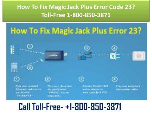 +1-800-209-5399 How To Fix Magic Jack Plus Error Code 23 ?