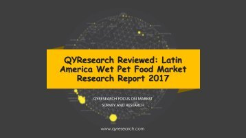 QYResearch Reviewed: Latin America Wet Pet Food Market Research Report 2017