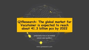 QYResearch: The global market for Vacutainer is expected to reach about 41.3 billion pcs by 2022
