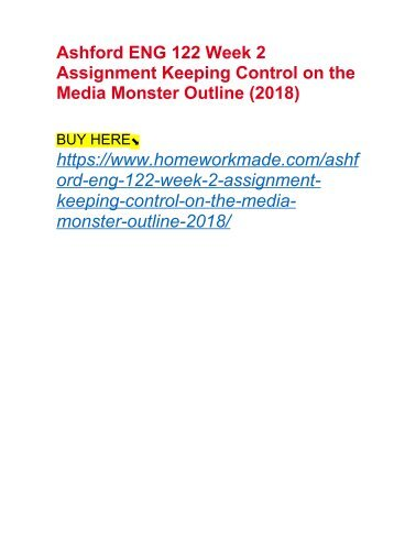 Ashford ENG 122 Week 2 Assignment Keeping Control on the Media Monster Outline (2018)