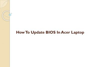 The right way to Update BIOS In Acer Laptop