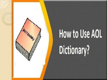 How to Use AOL Dictionary? 1-800-488-5392