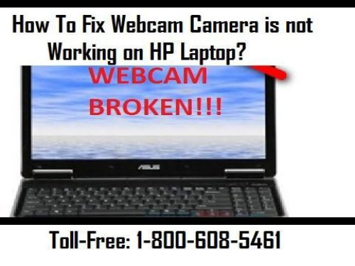 Call 1-800-608-5461 To Fix Webcam Camera is not Working on HP Laptop