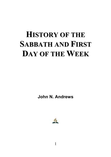 History of the Sabbath and First Day of the Week - John N. Andrews