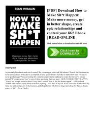 [PDF] Download How to Make Sht Happen Make more money  get in better shape  create epic relationships and control your life! Ebook  READ ONLINE