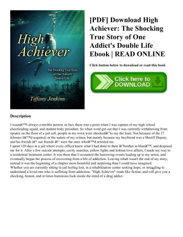 [PDF] Download High Achiever The Shocking True Story of One Addict's Double Life Ebook  READ ONLINE