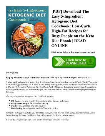 [PDF] Download The Easy 5-Ingredient Ketogenic Diet Cookbook Low-Carb  High-Fat Recipes for Busy People on the Keto Diet Ebook  READ ONLINE