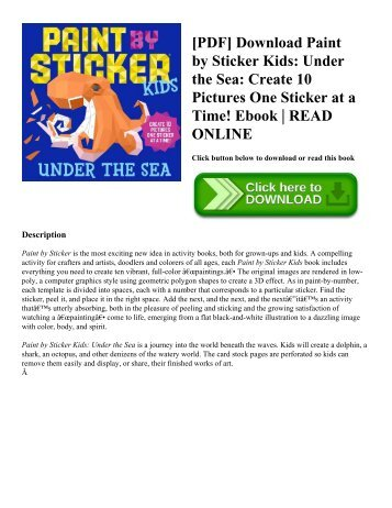 [PDF] Download Paint by Sticker Kids Under the Sea Create 10 Pictures One Sticker at a Time! Ebook  READ ONLINE