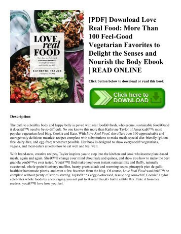 [PDF] Download Love Real Food More Than 100 Feel-Good Vegetarian Favorites to Delight the Senses and Nourish the Body Ebook  READ ONLINE