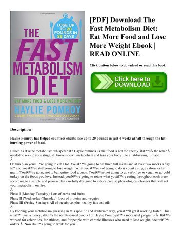 [PDF] Download The Fast Metabolism Diet Eat More Food and Lose More Weight Ebook  READ ONLINE