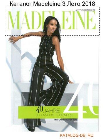 Каталог madeleine 3 Лето 2018.Заказывай на www.katalog-de.ru или по тел. +74955404248.