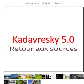 Club photo Dimension - Kadavresky 5.0 - Retour aux sources
