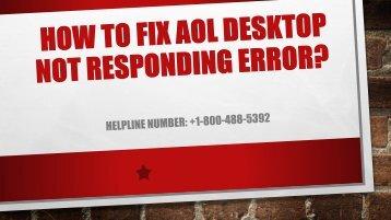 18004885392 Fix AOL Desktop Not Responding Error