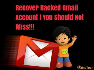 How To Recover The Hacked Gmail Account - 2018 | You Can't Miss!!!