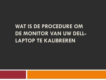Wat is de procedure om de monitor van uw Dell-laptop te kalibreren