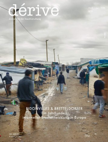 Bidonvilles & Bretteldörfer - Ein Jahrhundert informeller Stadtentwicklung in Europa, dérive –Zeitschrift für Stadtforschung, Heft 71 (2/2018)