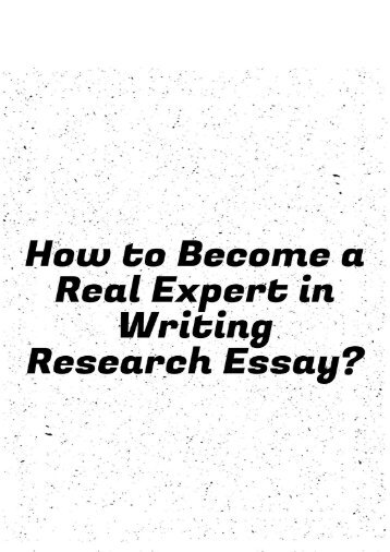 How to Become a Real Expert in Writing Research Essay
