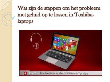 Wat zijn de stappen om het probleem met geluid op te lossen in Toshiba-laptops