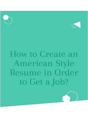 How to Create an American Style Resume in Order to Get a Job
