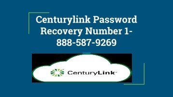 centurylink  Password Reset Number 1-888-587-9269 |Recovery Not Working