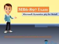 2018 Valid Microsoft MB6-897 Dumps Questions - Microsoft MB6-897 Braindumps RealExamDumps