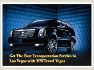 Best Transportation Service with MWTravel Vegas