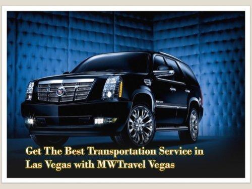 Best Transportation Service with MWTravel Vegas