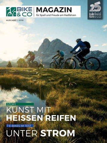 BIKE & CO - Das Magazin für Spaß und Freude am Radfahren - Ausgabe 01/2018