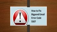 How to Fix Bigpond Email Error Code 550? 1-800-361-7250