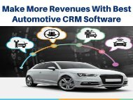 Make More Revenues With Best  Make More Revenues With The Best Automotive Crm Software