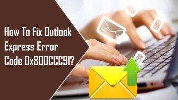 1-800-213-3740 | Fix Outlook Express Error Code 0x800CCC91