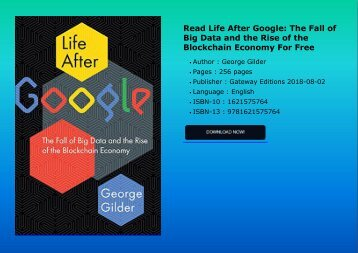 Read Life After Google: The Fall of Big Data and the Rise of the Blockchain Economy For Free