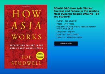 DOWNLOAD How Asia Works: Success and Failure in the World s Most Dynamic Region ONLINE - BY Joe Studwell