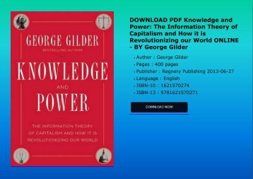 DOWNLOAD PDF Knowledge and Power: The Information Theory of Capitalism and How it is Revolutionizing our World ONLINE - BY George Gilder