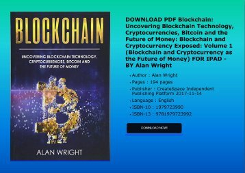 DOWNLOAD PDF Blockchain: Uncovering Blockchain Technology, Cryptocurrencies, Bitcoin and the Future of Money: Blockchain and Cryptocurrency Exposed: Volume 1 (Blockchain and Cryptocurrency as the Future of Money) FOR IPAD - BY Alan Wright