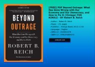 [FREE] PDF Beyond Outrage: What Has Gone Wrong with Our Economy and Our Democracy, and How to Fix It (Vintage) FOR KINDLE - BY Robert B. Reich