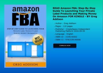 READ Amazon FBA: Step-By-Step Guide To Launching Your Private Label Products and Making Money On Amazon FOR KINDLE - BY Greg Addison