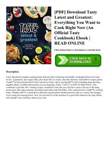 [PDF] Download Tasty Latest and Greatest Everything You Want to Cook Right Now (An Official Tasty Cookbook) Ebook  READ ONLINE