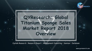 QYResearch: Global Titanium Sponge Sales Market Report 2018 Overview