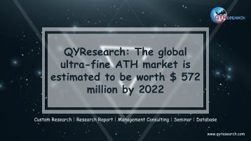 QYResearch: The global ultra-fine ATH market is estimated to be worth $ 572 million by 2022