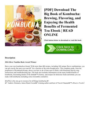 [PDF] Download The Big Book of Kombucha Brewing  Flavoring  and Enjoying the Health Benefits of Fermented Tea Ebook  READ ONLINE