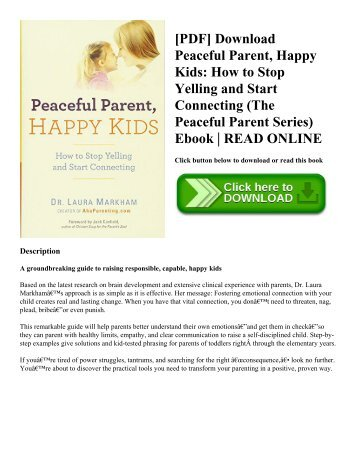 [PDF] Download Peaceful Parent  Happy Kids How to Stop Yelling and Start Connecting (The Peaceful Parent Series) Ebook  READ ONLINE