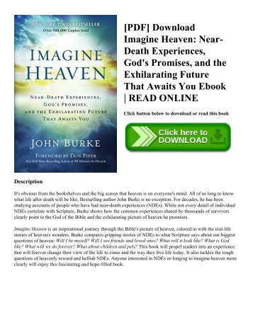 [PDF] Download Imagine Heaven Near-Death Experiences  God's Promises  and the Exhilarating Future That Awaits You Ebook  READ ONLINE