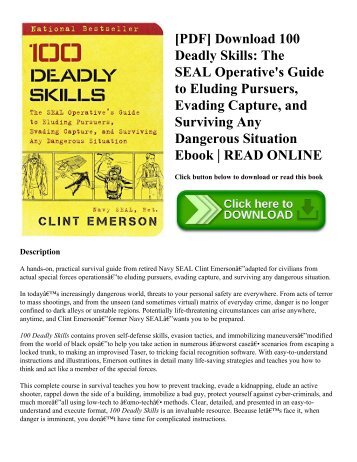[PDF] Download 100 Deadly Skills The SEAL Operative's Guide to Eluding Pursuers  Evading Capture  and Surviving Any Dangerous Situation Ebook  READ ONLINE