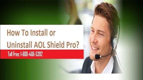 1-800-488-5392   Install or Uninstall AOL Shield Pro