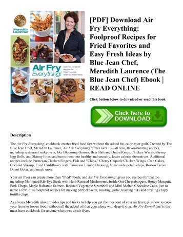 [PDF] Download Air Fry Everything Foolproof Recipes for Fried Favorites and Easy Fresh Ideas by Blue Jean Chef  Meredith Laurence (The Blue Jean Chef) Ebook  READ ONLINE