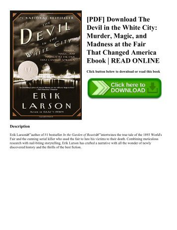[PDF] Download The Devil in the White City Murder  Magic  and Madness at the Fair That Changed America Ebook  READ ONLINE